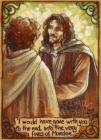 "Aragorn to Frodo ""I would have gone with you to the end"""